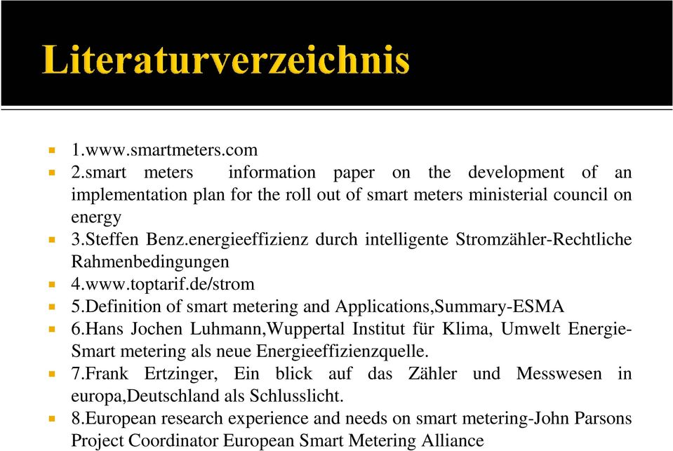 Definition of smart metering and Applications,Summary-ESMA 6.
