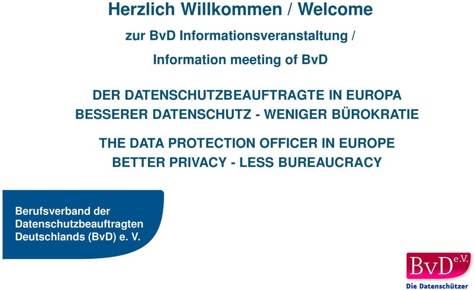 DATA PROTECTION OFFICER IN EUROPE BETTER PRIVACY - LESS BUREAUCRACY