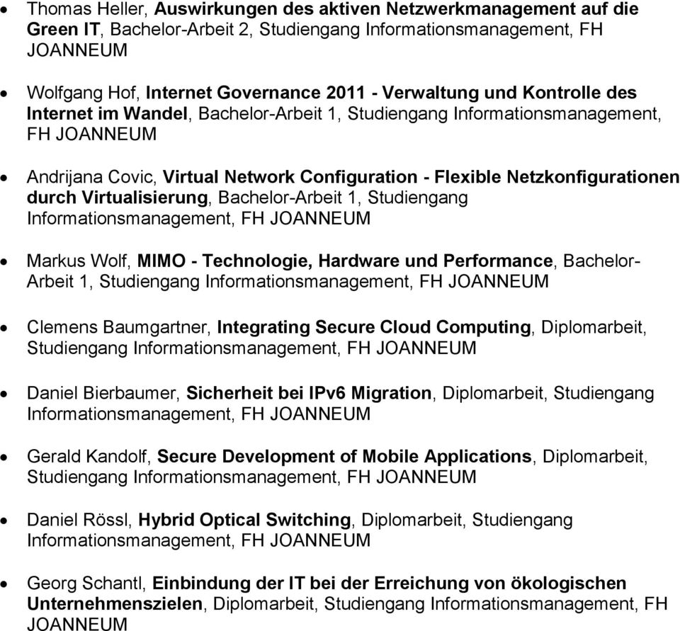 Virtualisierung, Bachelor-Arbeit 1, Studiengang Informationsmanagement, FH JOANNEUM Markus Wolf, MIMO - Technologie, Hardware und Performance, Bachelor- Arbeit 1, Studiengang Informationsmanagement,