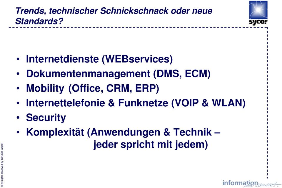 Mobility (Office, CRM, ERP) Internettelefonie & Funknetze (VOIP