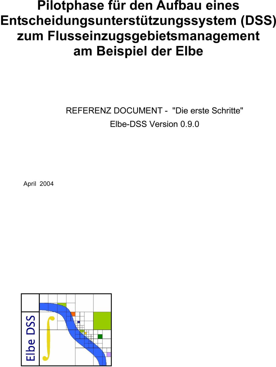 "ent am B eispiel der E lbe REFERENZ DOCUMENT - ""Di e e r s t"