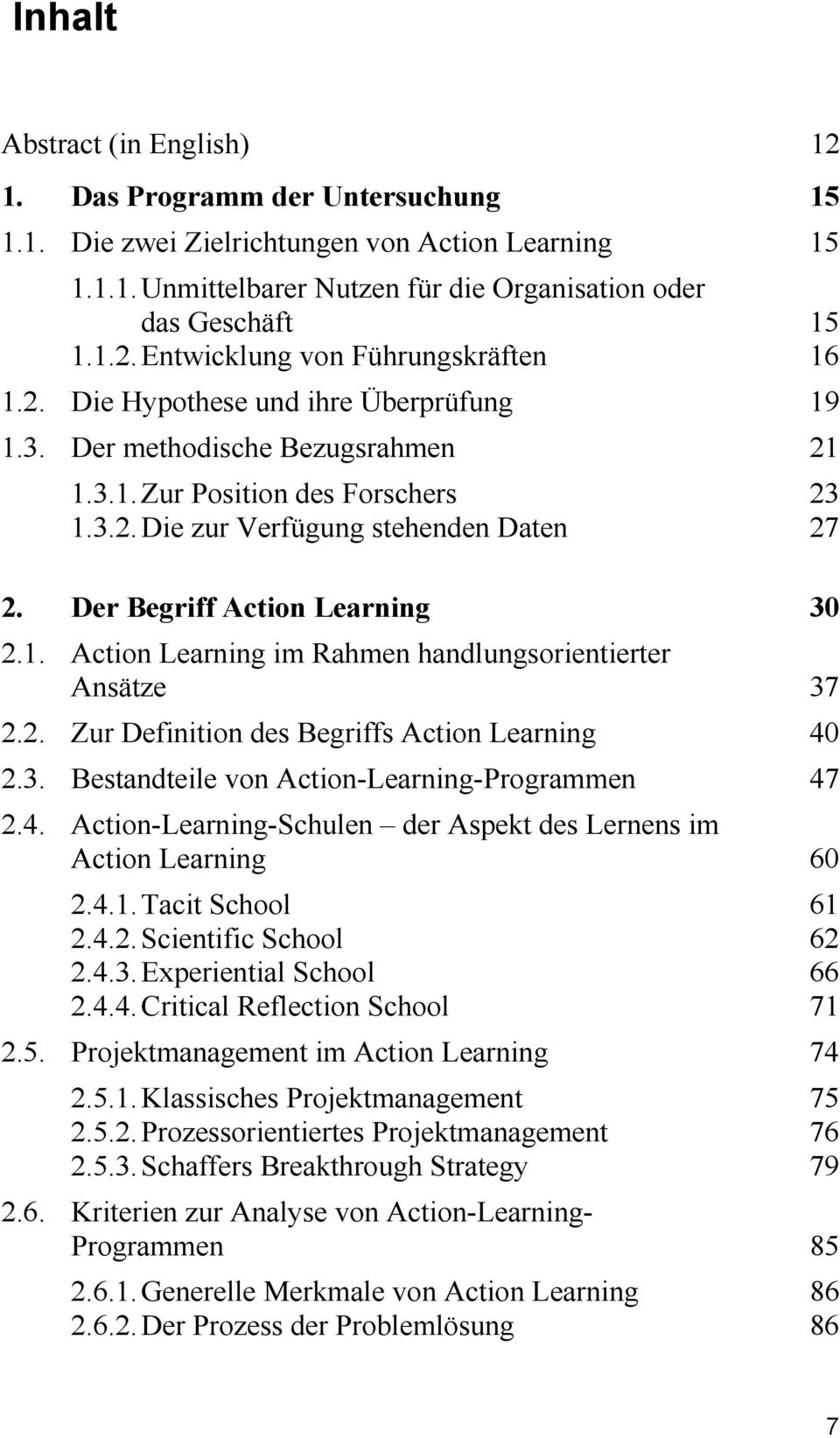 2. Zur Definition des Begriffs Action Learning 40 2.3. Bestandteile von Action-Learning-Programmen 47 2.4. Action-Learning-Schulen der Aspekt des Lernens im Action Learning 60 2.4.1.