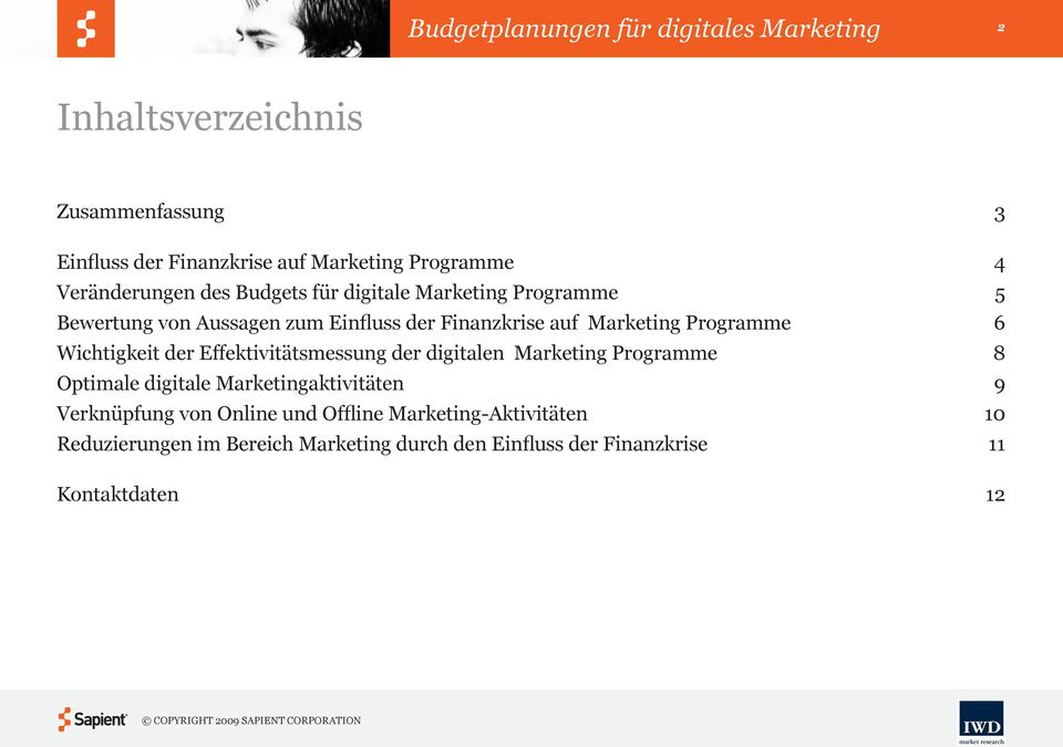 Effektivitätsmessung der digitalen Marketing Programme Optimale digitale Marketingaktivitäten Verknüpfung von Online und