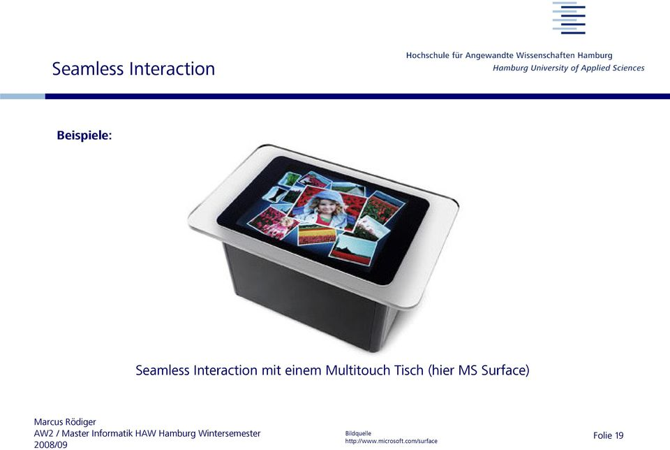 Multitouch Tisch (hier MS Surface)