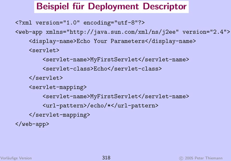 "4""> <display-name>echo Your Parameters</display-name> <servlet> <servlet-name>myfirstservlet</servlet-name>"