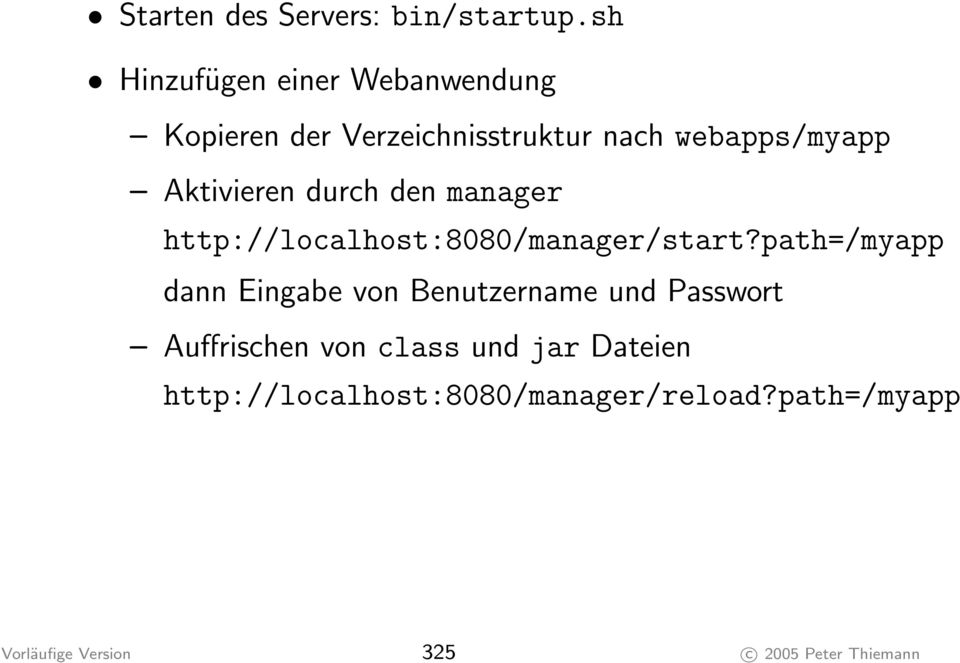 Aktivieren durch den manager http://localhost:8080/manager/start?