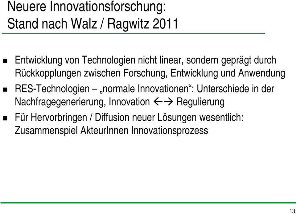RES-Technologien normale Innovationen : Unterschiede in der Nachfragegenerierung, Innovation
