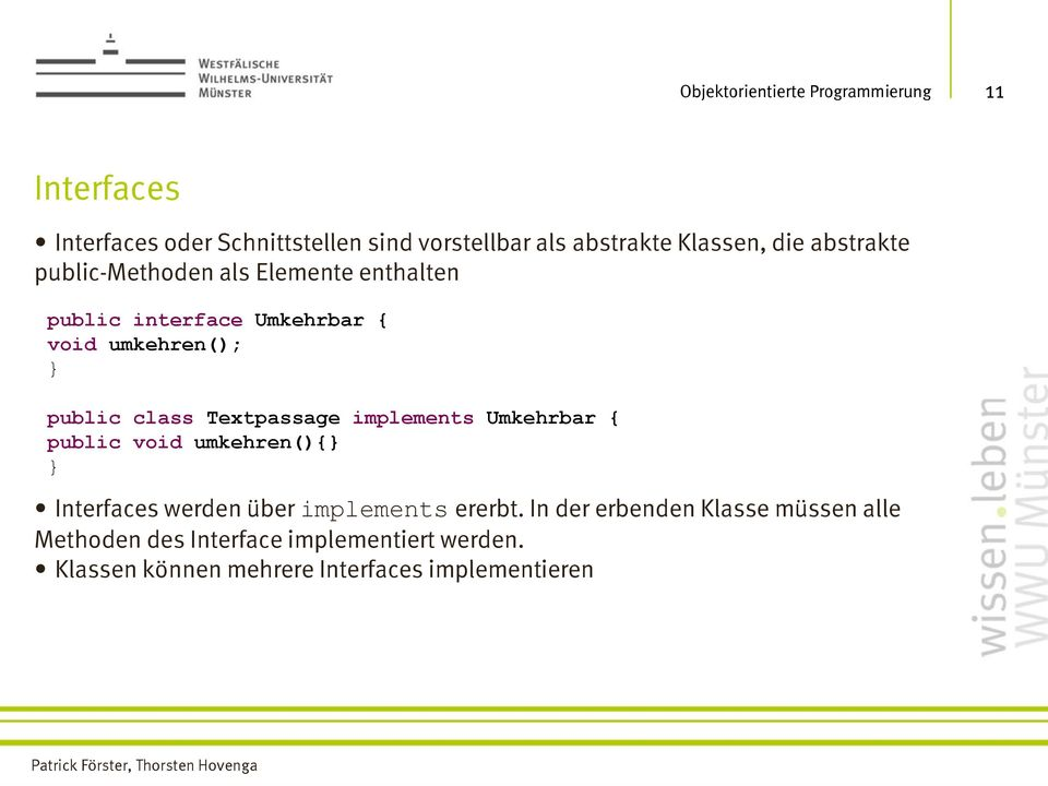 Textpassage implements Umkehrbar { public void umkehren(){ Interfaces werden über implements ererbt.