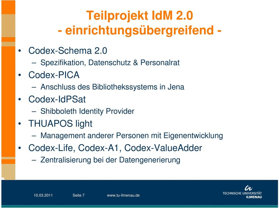 Jena Codex-IdPSat Shibboleth Identity Provider THUAPOS light Management anderer Personen