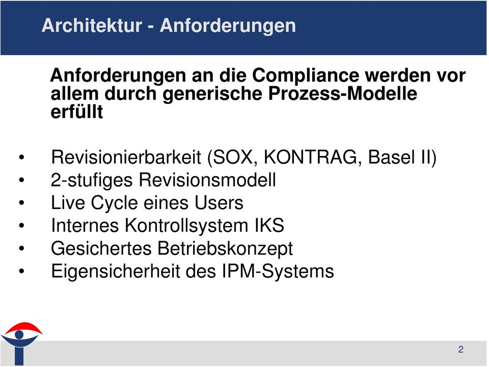 KONTRAG, Basel II) 2-stufiges Revisionsmodell Live Cycle eines Users