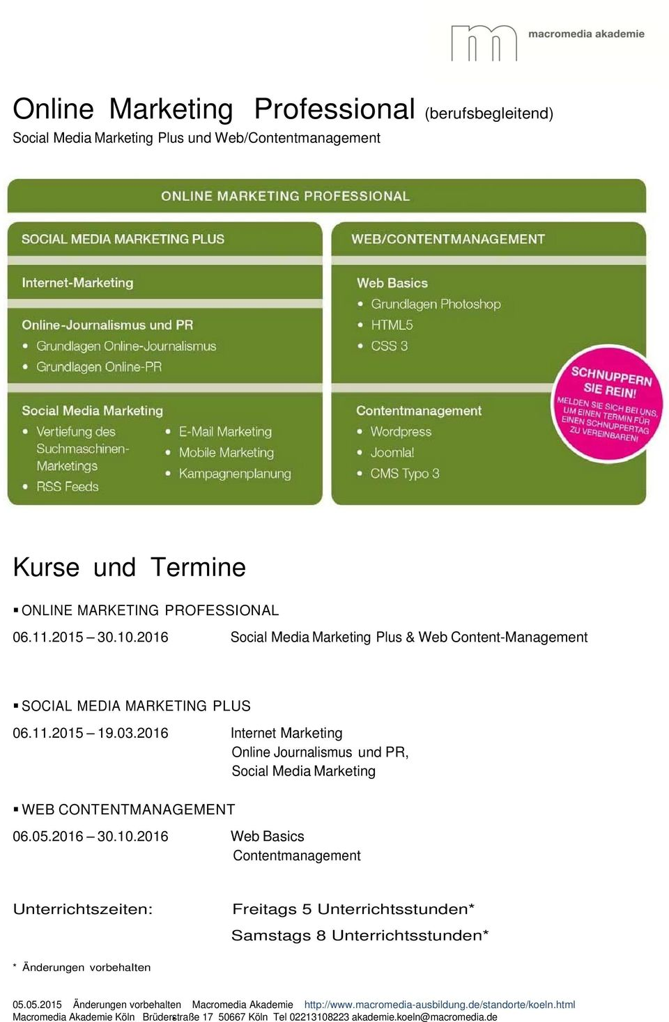 2016 Internet Marketing Online Journalismus und PR, Social Media Marketing WEB CONTENTMANAGEMENT 06.05.2016 30.10.