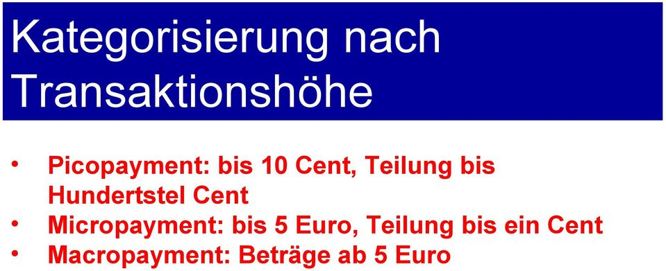 Hundertstel Cent Micropayment: bis 5 Euro,
