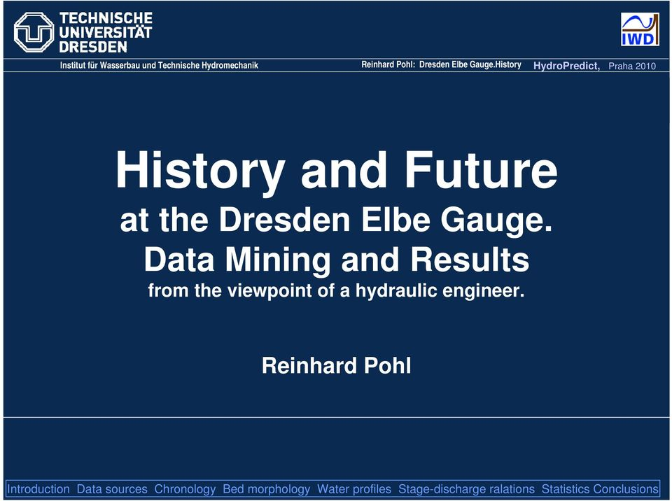 History HydroPredict, Praha 2010 History and Future at the