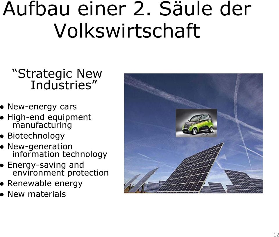 New-energy cars High-end equipment manufacturing