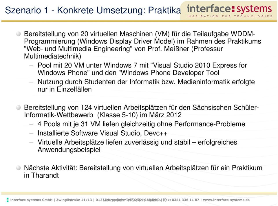 "Meißner (Professur Multimediatechnik) Pool mit 20 VM unter Windows 7 mit ""Visual Studio 2010 Express for Windows Phone"" und den ""Windows Phone Developer Tool Nutzung durch Studenten der Informatik"