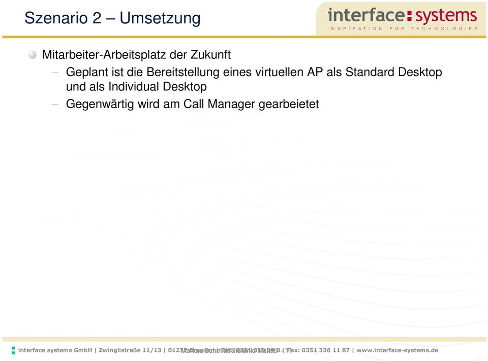 Call Manager gearbeietet interface systems GmbH Zwinglistraße 11/13 01277 Markus Dresden