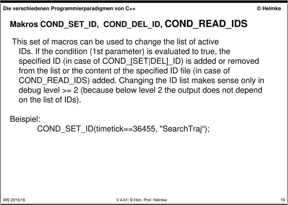 list or the content of the specified ID file (in case of COND_READ_IDS) added.