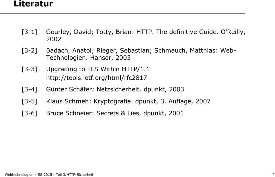 Hanser, 2003 [3-3] Upgrading to TLS Within HTTP/1.1 http://tools.ietf.