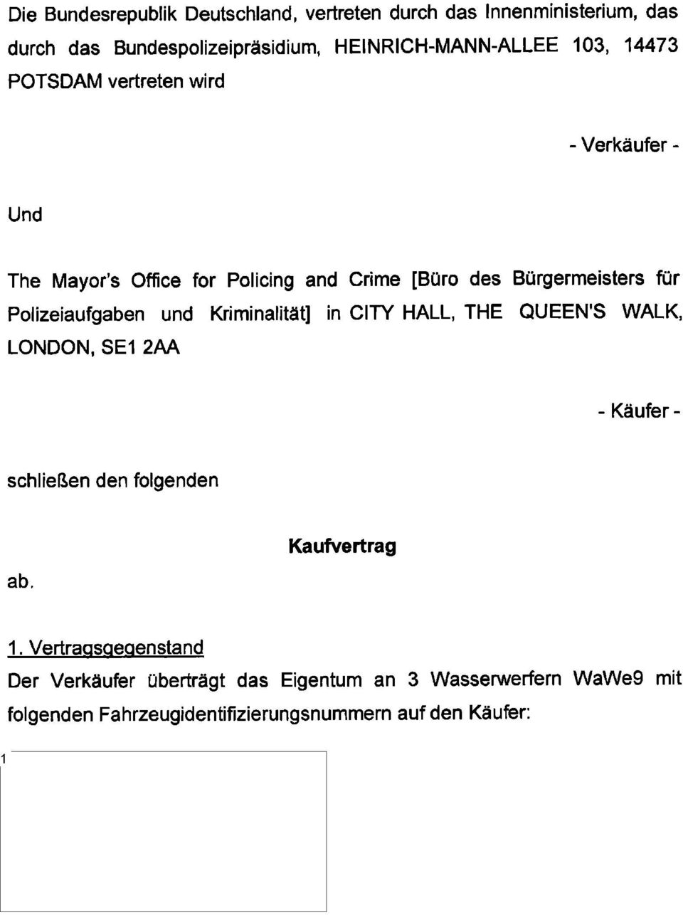 Polizeiaufgaben and Kriminalitat] in CITY HALL, THE QUEEN'S WALK, LONDON, SE1 2AA - Kaufer - schlief3en den folgenden ab. Kaufvertrag 1.