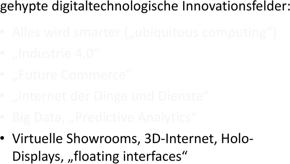 0 Future Commerce Internet der Dinge und Dienste Big Data,