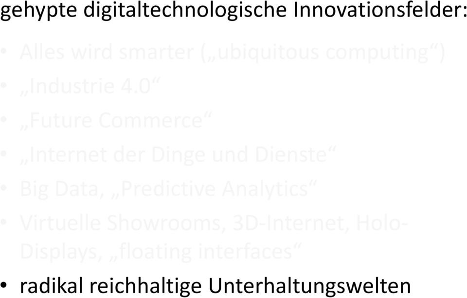 0 Future Commerce Internet der Dinge und Dienste Big Data, Predictive