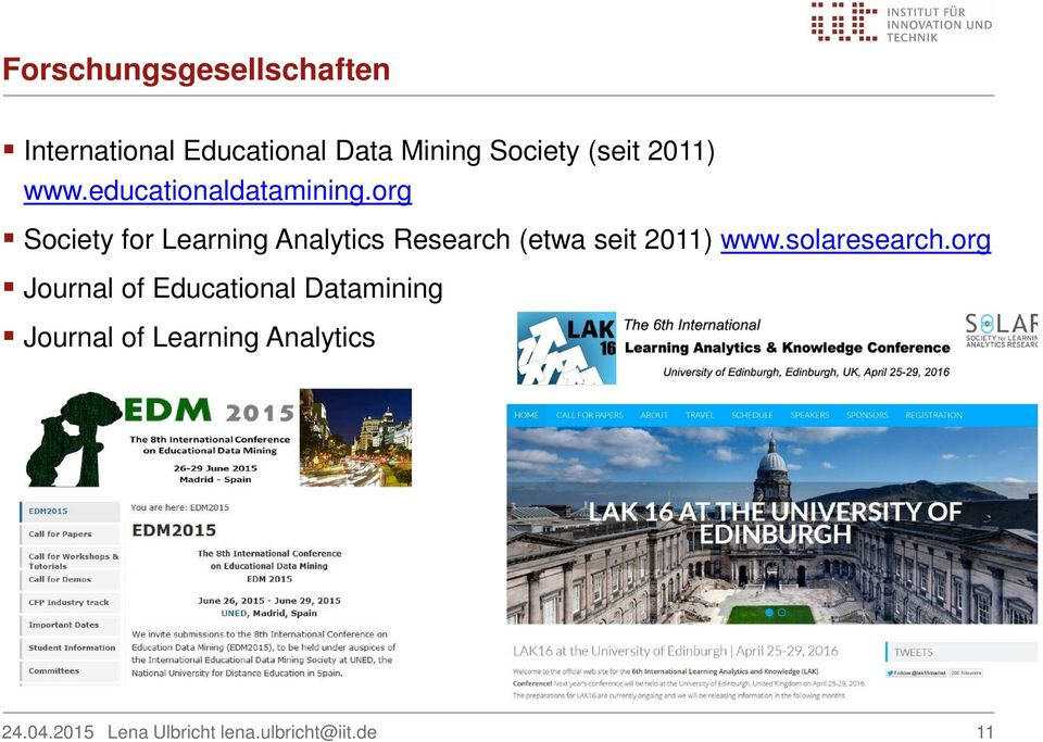 org Society for Learning Analytics Research (etwa seit 2011) www.