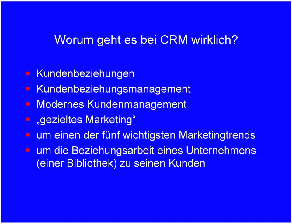 Kundenmanagement gezieltes Marketing um einen der fünf