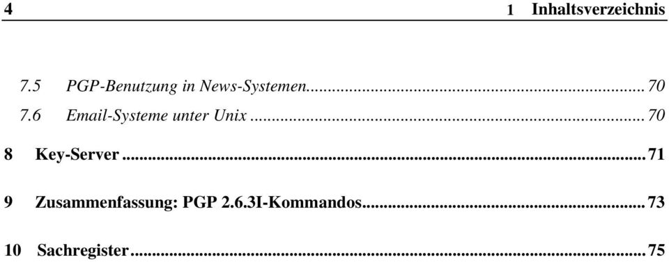 6 Email-Systeme unter Unix... 70 8 Key-Server.