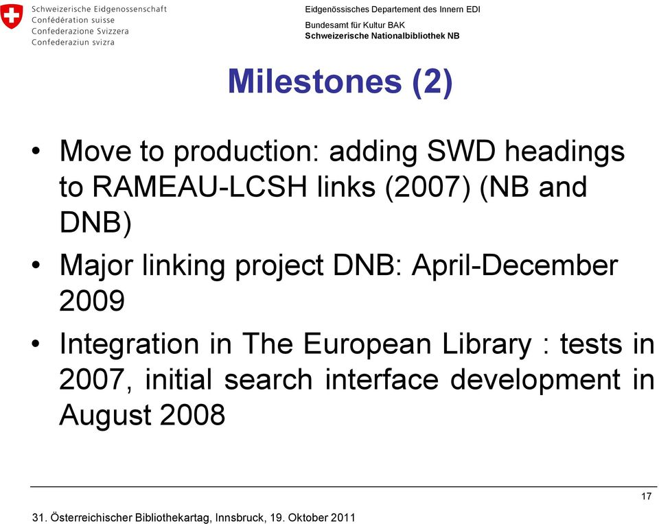 DNB: April-December 2009 Integration in The European Library :