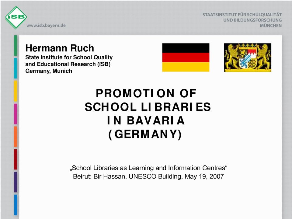 SCHOOL LIBRARIES IN BAVARIA (GERMANY) School Libraries as