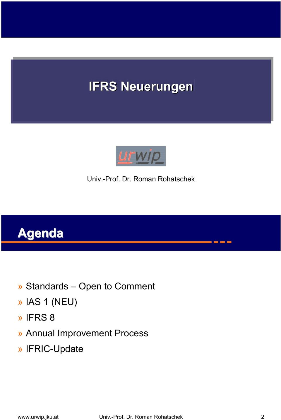 Comment» IAS 1 (NEU)» IFRS 8» Annual Improvement