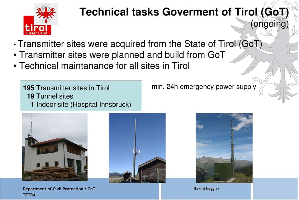 from GoT Technical maintanance for all sites in Tirol 195 Transmitter sites in