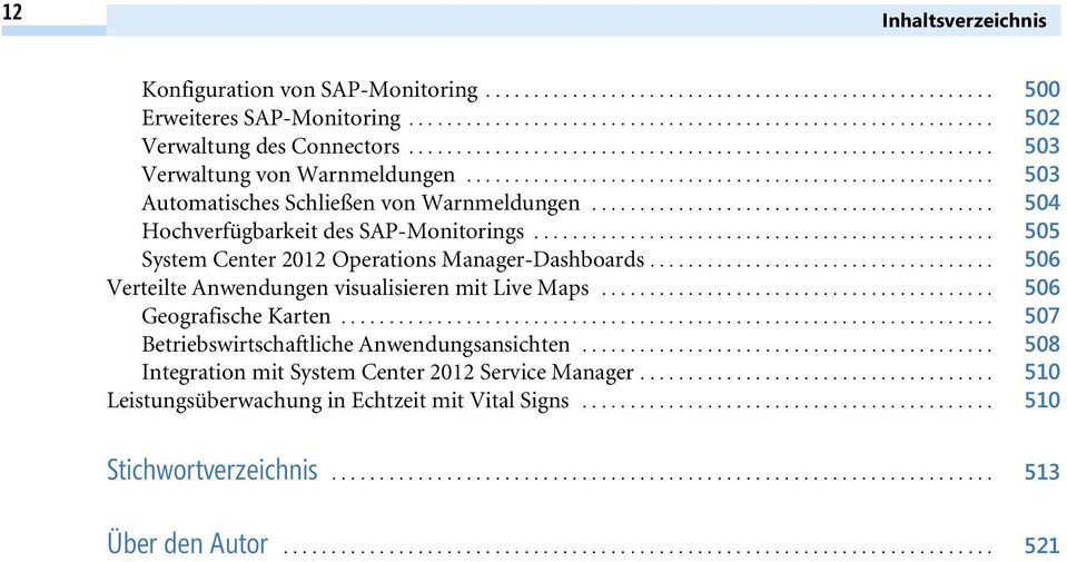 ......................................... 504 Hochverfügbarkeit des SAP-Monitorings................................................ 505 System Center 2012 Operations Manager-Dashboards.