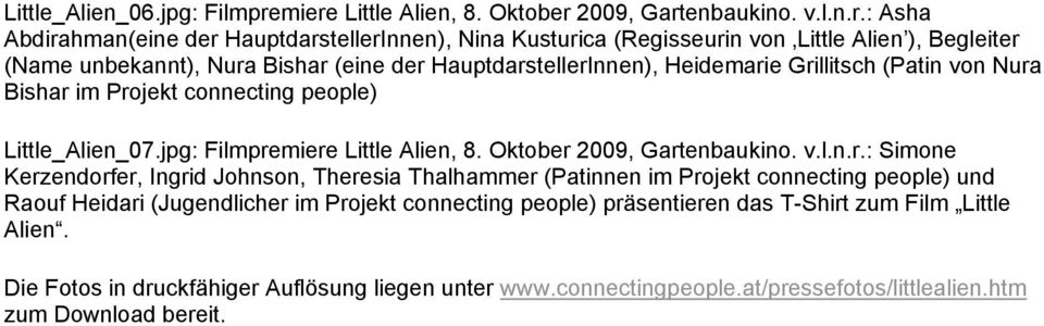 Nura Bishar (eine der HauptdarstellerInnen), Heidemarie Grillitsch (Patin von Nura Bishar im Projekt connecting people) Little_Alien_07.jpg: Filmpremiere Little Alien, 8.