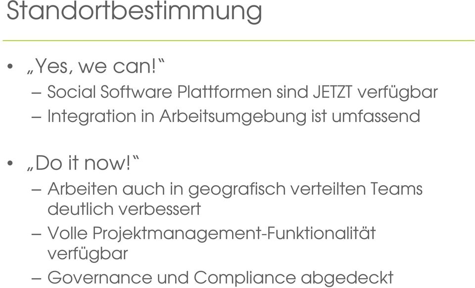 Arbeitsumgebung ist umfassend Do it now!
