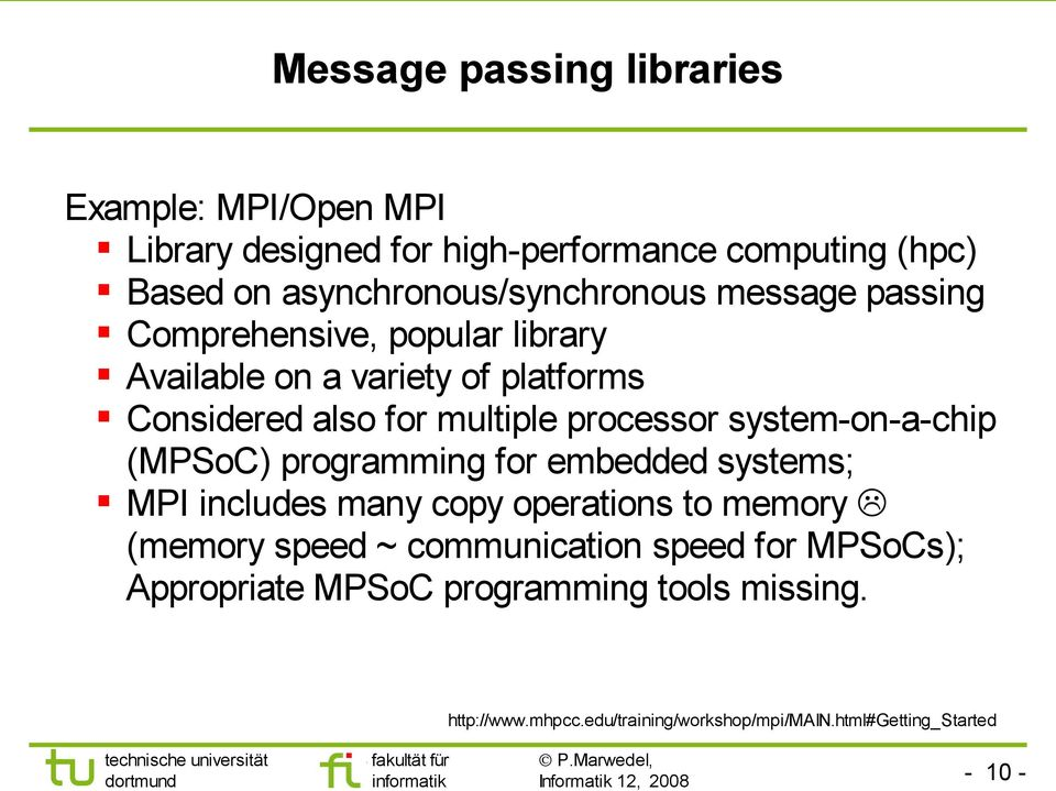 multiple processor system-on-a-chip (MPSoC) programming for embedded systems; MPI includes many copy operations to memory (memory