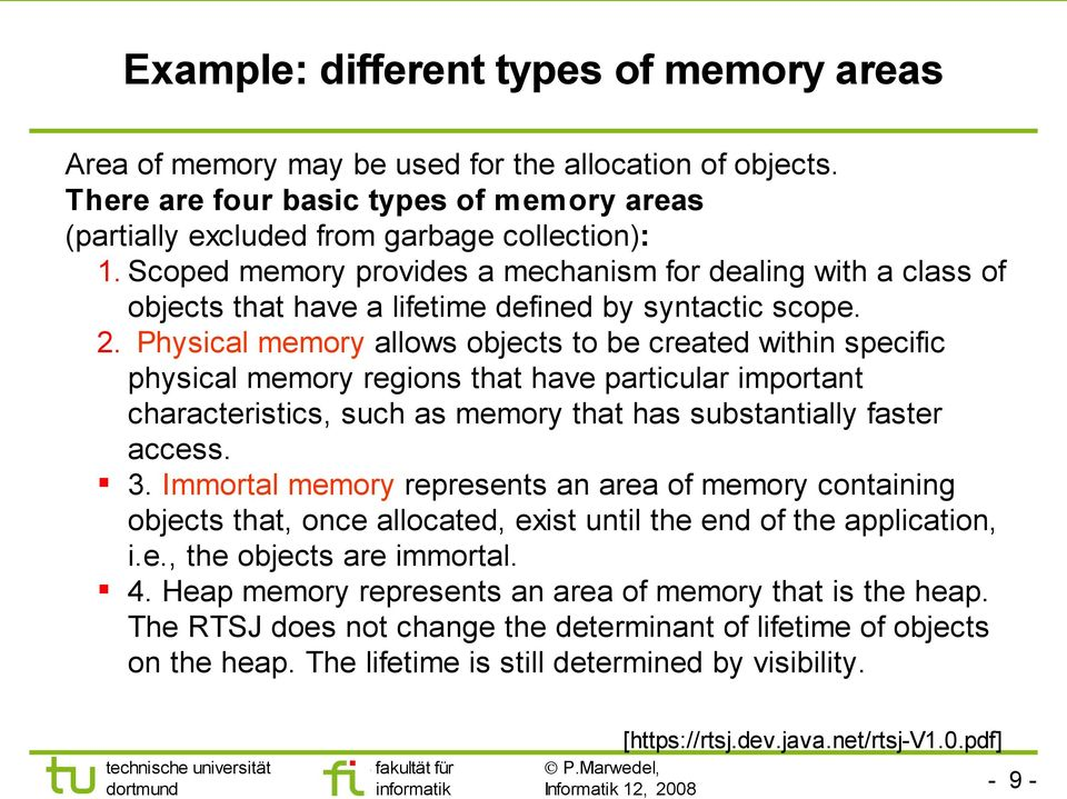Physical memory allows objects to be created within specific physical memory regions that have particular important characteristics, such as memory that has substantially faster access. 3.