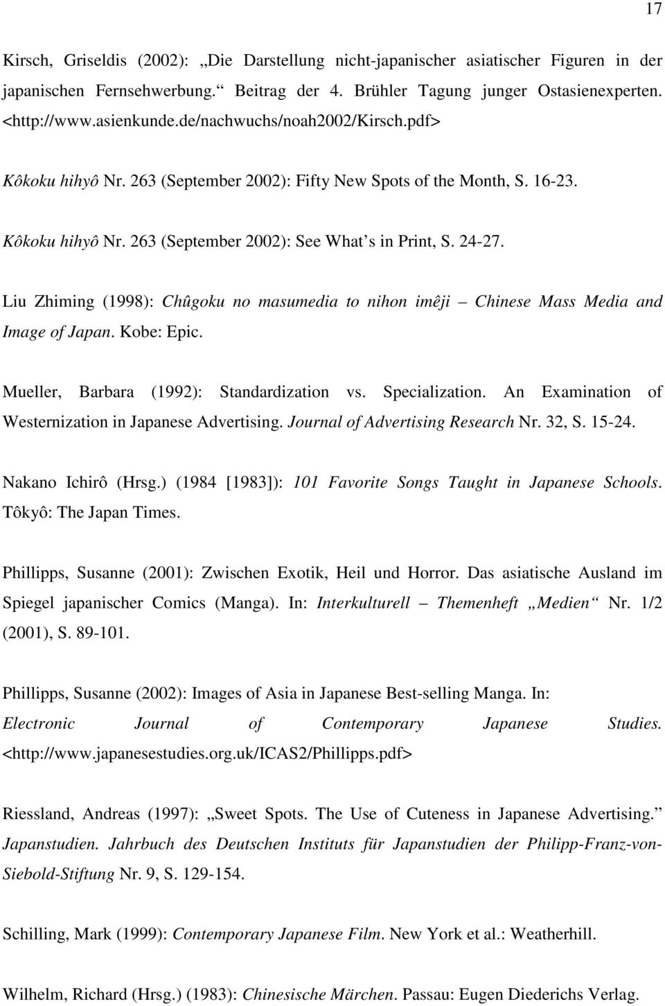 Liu Zhiming (1998): Chûgoku no masumedia to nihon imêji Chinese Mass Media and Image of Japan. Kobe: Epic. Mueller, Barbara (1992): Standardization vs. Specialization.