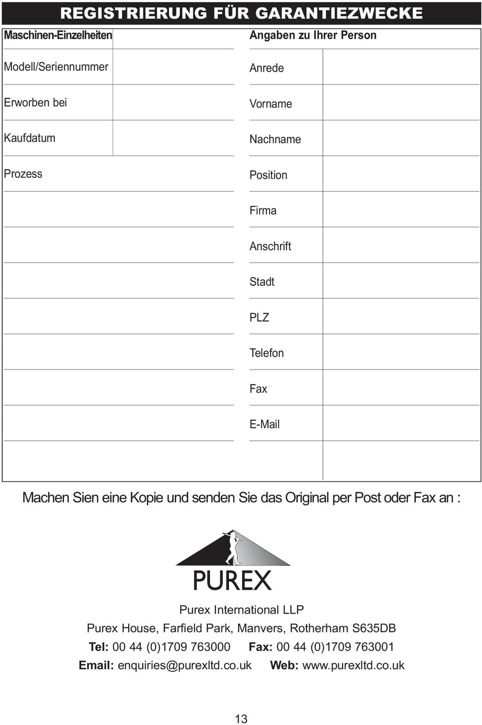 und senden Sie das Original per Post oder Fax an : Purex International LLP Purex House, Farfield Park, Manvers,