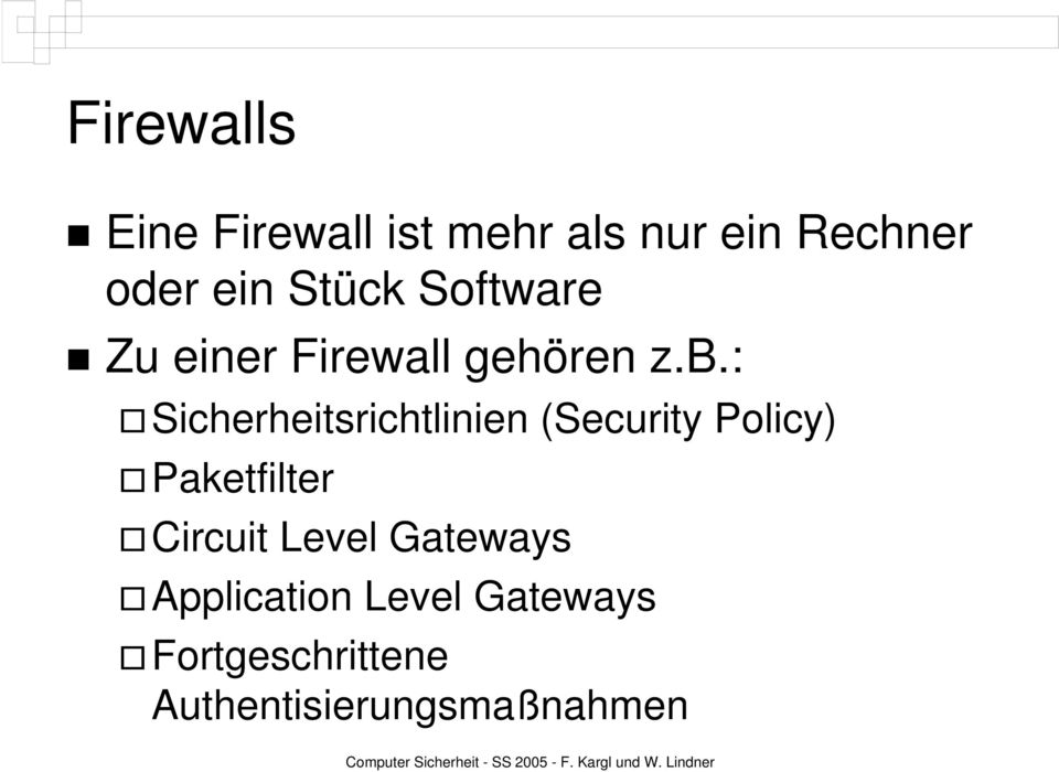 : Sicherheitsrichtlinien (Security Policy) Paketfilter Circuit