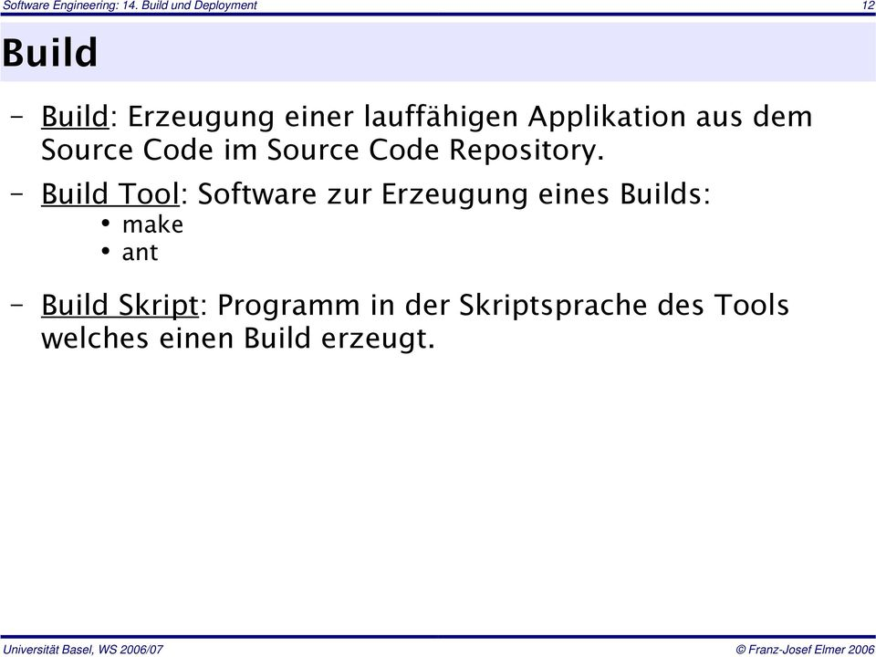 Applikation aus dem Source Code im Source Code Repository.
