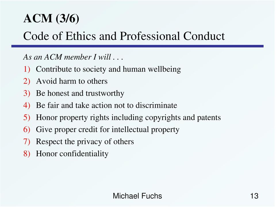 4) Be fair and take action not to discriminate 5) Honor property rights including copyrights and