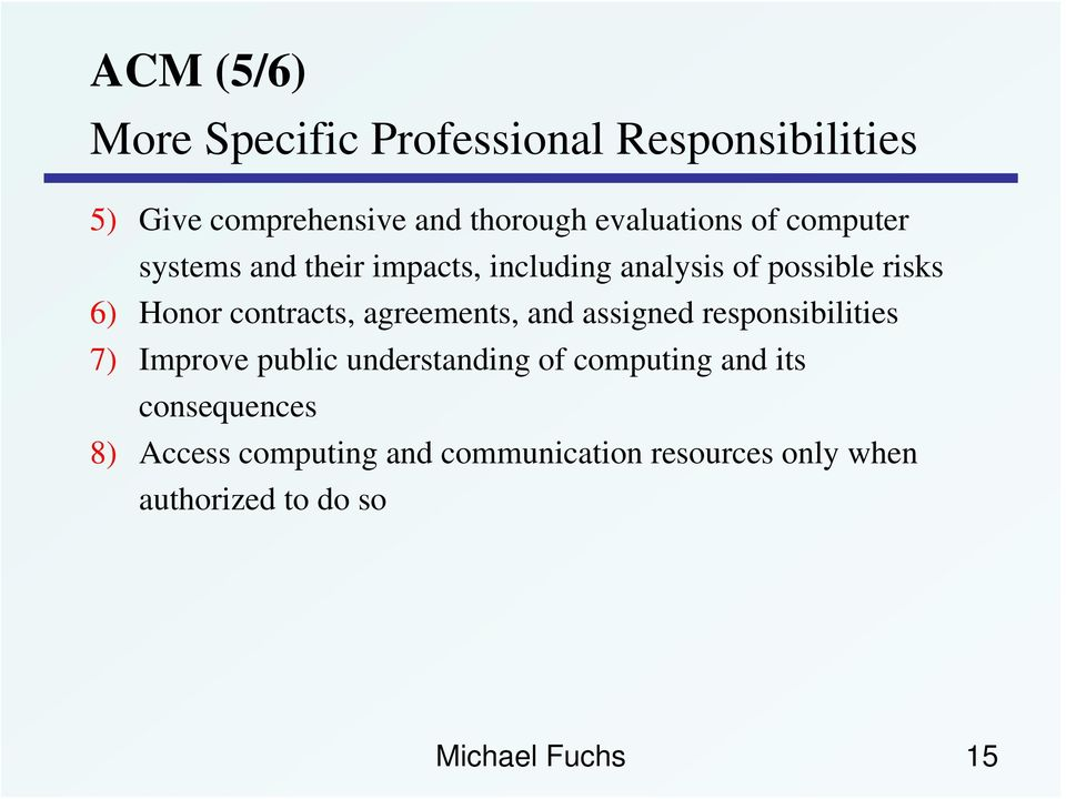 contracts, agreements, and assigned responsibilities 7) Improve public understanding of computing