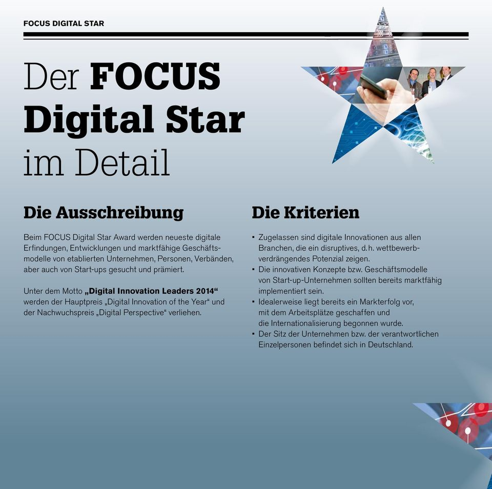 Unter dem Motto Digital Innovation Leaders 2014 werden der Hauptpreis Digital Innovation of the Year und der Nachwuchspreis Digital Perspective verliehen.