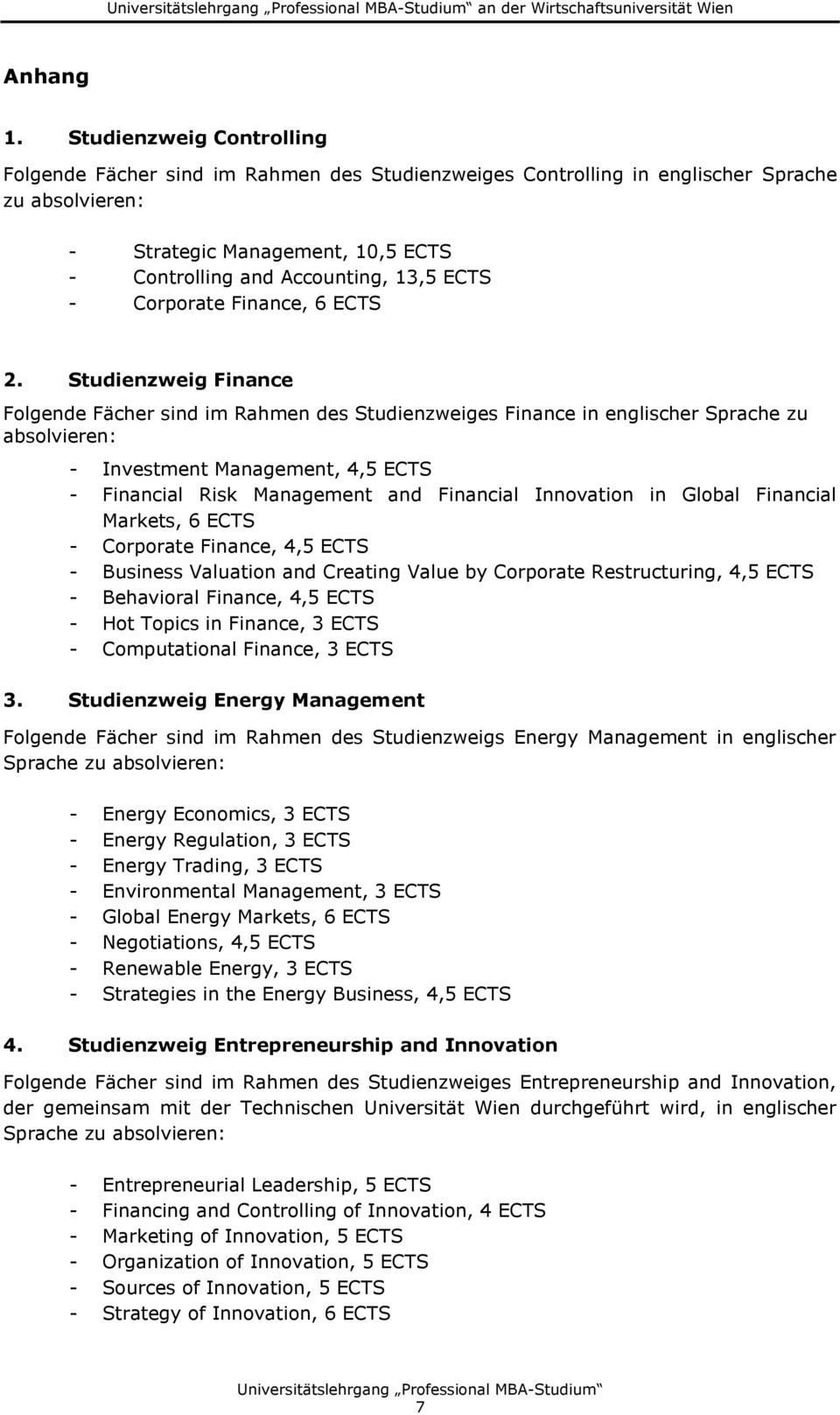 - Corporate Finance, 6 ECTS 2.