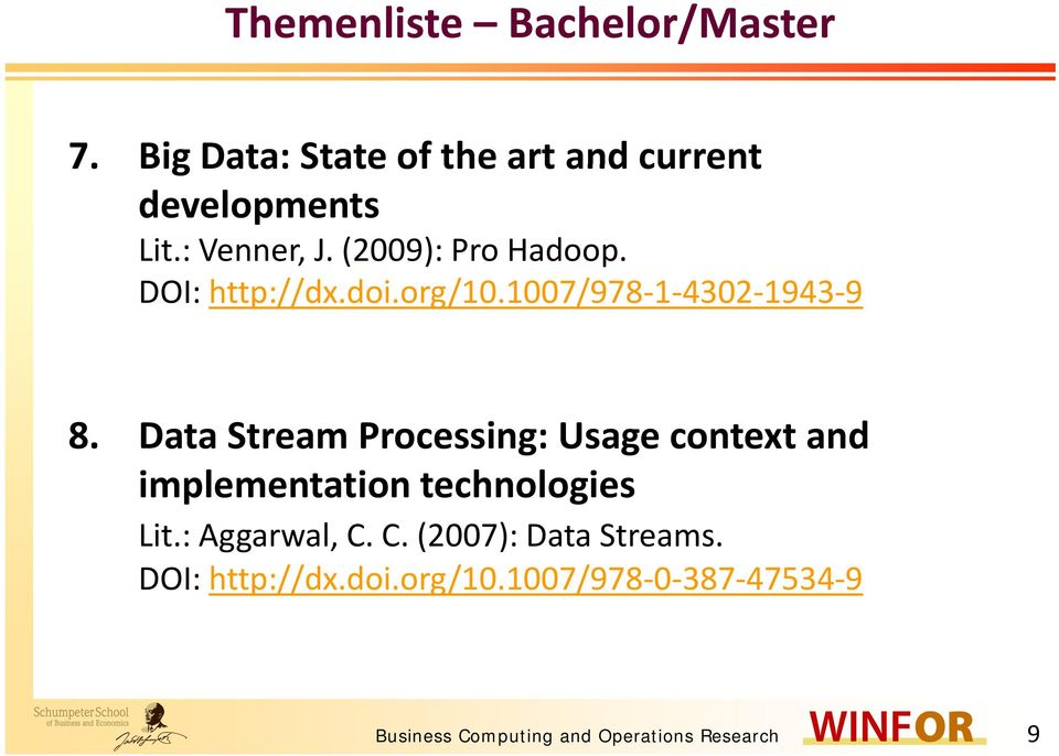 Data Stream Processing: Usage context and implementation technologies Lit.: Aggarwal, C.