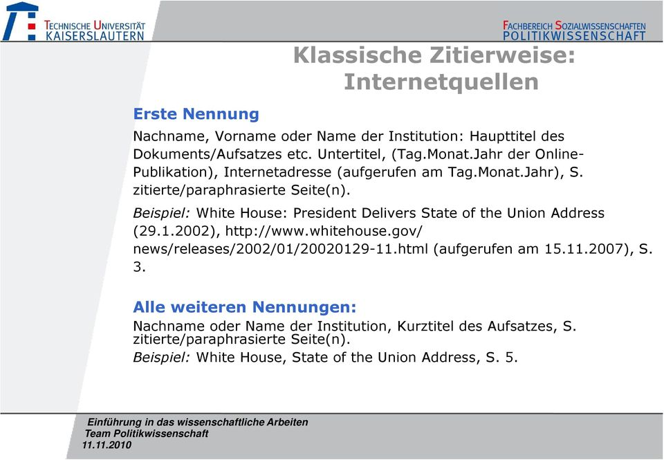 Beispiel: White House: President Delivers State of the Union Address (29.1.2002), http://www.whitehouse.gov/ news/releases/2002/01/20020129-11.