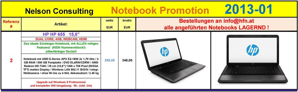 2 Notebook mit AMD E-Series APU E2-1800 2x 1,70 Ghz / 4 GB RAM / 500 GB Festplatte / DVD DL±RW/CDRW / AMD