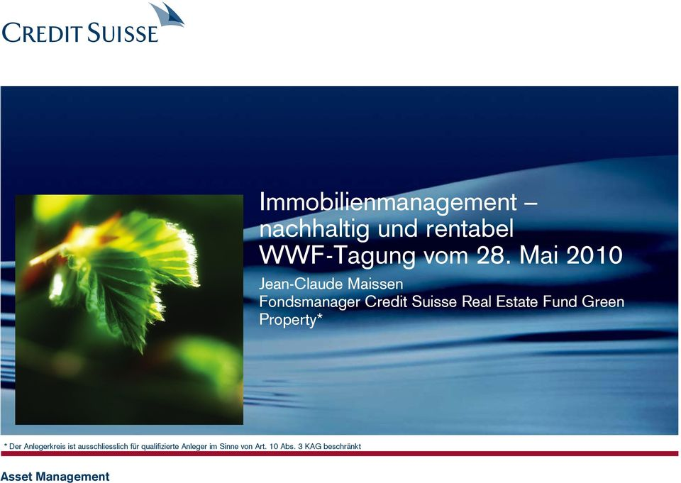 Estate Fund Green Property* * Der Anlegerkreis ist