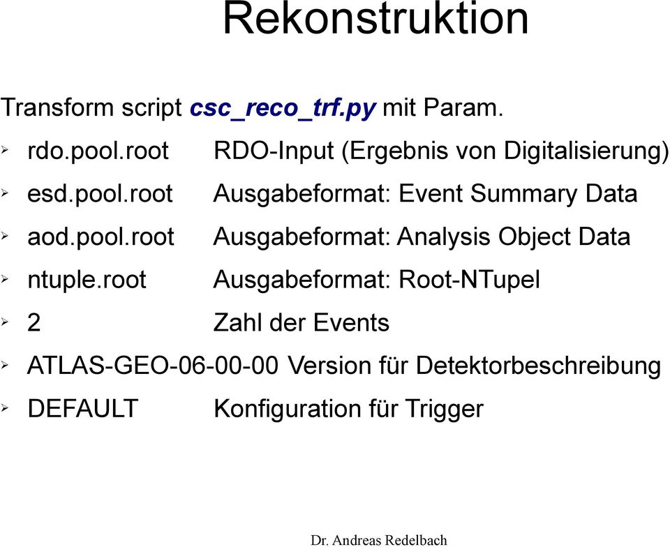 root Ausgabeformat: Event Summary Data aod.pool.